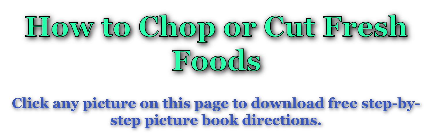 How to Chop or Cut Fresh Foods
