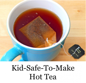 Kid-Safe Hot Tea