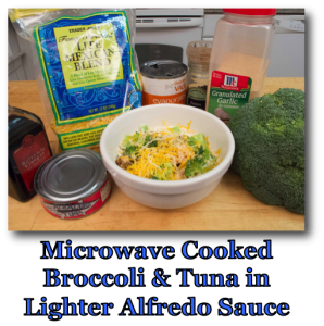 Microwave Cooked Broccoli & Tuna in Lighter Alfredo Sauce