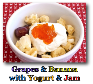 Grapes & Banana with Yogurt & Jam