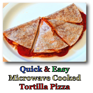 Quick & Easy Microwave Cooked Tortilla Pizza