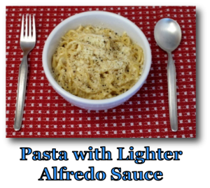 Pasta with Lighter Alfredo Sauce