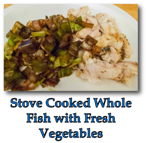 Stove Cooked Whole Fish with Fresh Vegetables