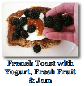 French Toast with Yogurt, Jam & Fresh Fruit