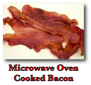 Microwave Oven Cooked Bacon