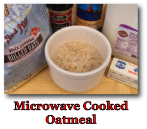 Microwave Cooked Oatmeal