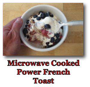 Microwave Cooked Power French Toast
