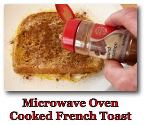 Microwave Oven Cooked French Toast