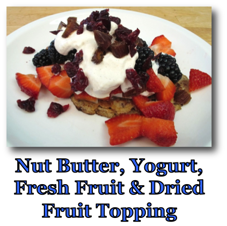 Nut Butter, Yogurt, Fresh Fruit and Dried Fruit Topping