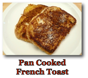 Pan Cooked French Toast