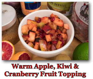 Warm Apple Kiwi and Cranberry Fruit Topping