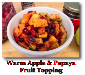 Warm Apple & Papaya Fruit Topping