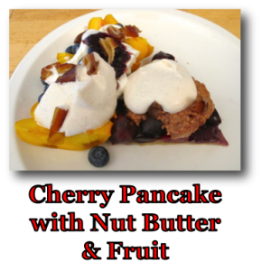 Cherry Pancake with Nut Butter and Fruit